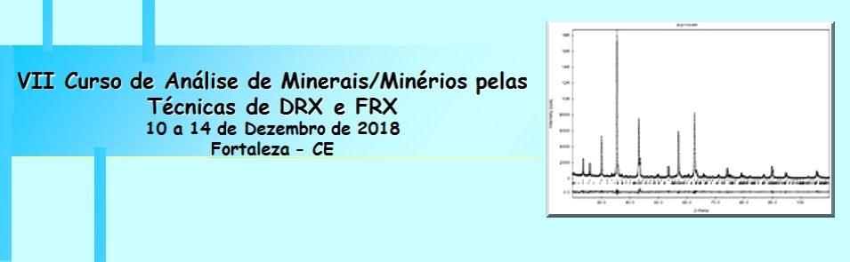 VII Curso de Análise de Minerais/Minérios pelas Técnicas de DRX e FRX