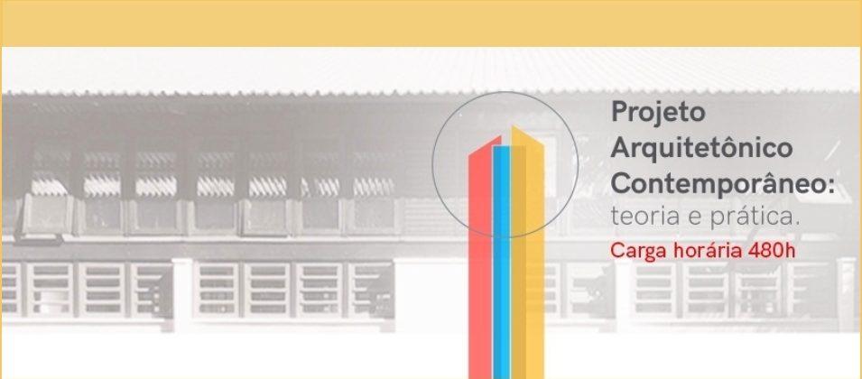 Curso de Especialização:  Projeto Arquitetônico Contemporâneo: Teoria e Prática
